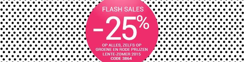 FLASH SALES -25% OP ALLES, ZELFS OP GROENE EN RODE PRIJZEN LENTE-ZOMER 2015