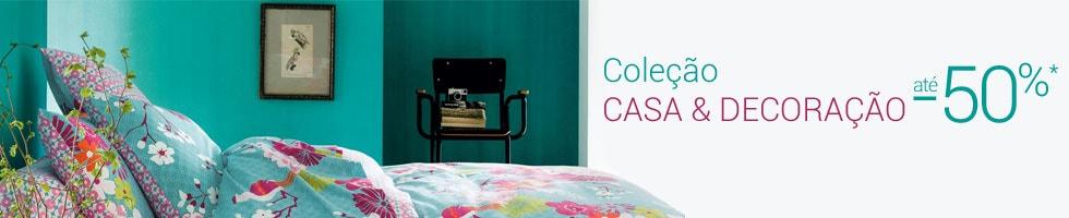 Coleção Casa & Decoração até -40%*