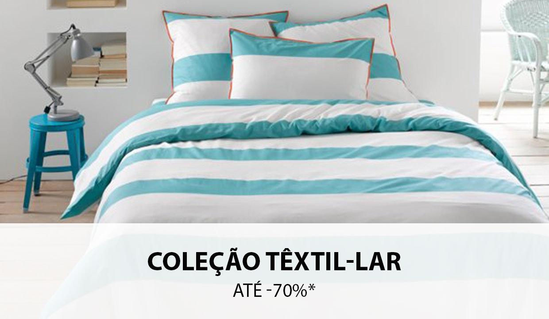 Coleção Têxtil-lar até -70%*