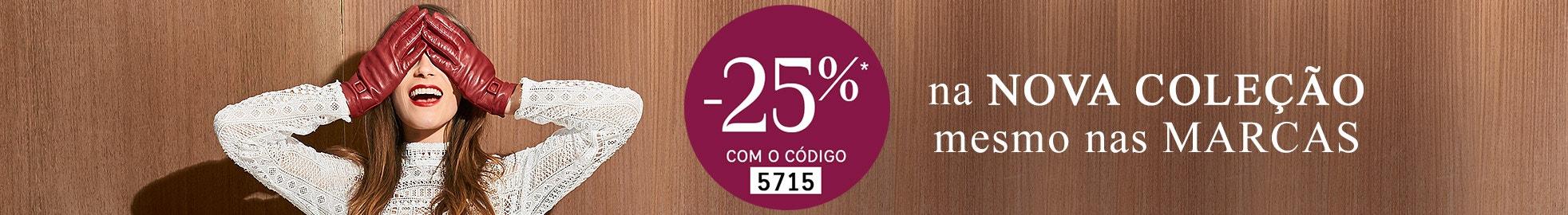 -25%* na NOVA COLEÇÃO mesmo MARCAS