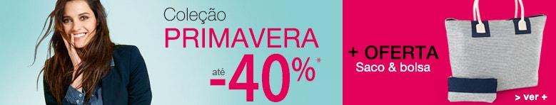 Coleção primavera até -40%* + oferta de Saco e Bolsa
