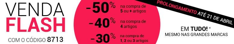 VENDA FLASH -50%*, -40%*, -30%* mesmo nas grandes marcas