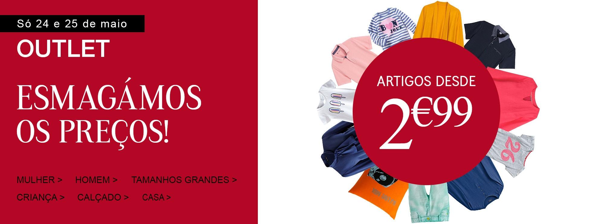 OUTLET Esmagámos os preços - artigos desde 2,99€