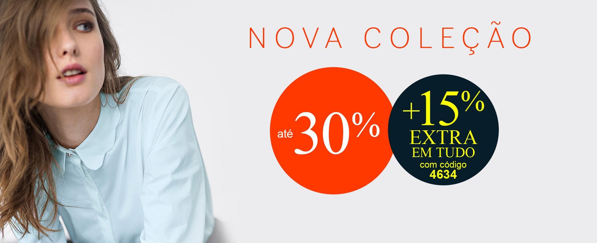 Nova Coleção até 30% + 15% EXTRA em TUDO