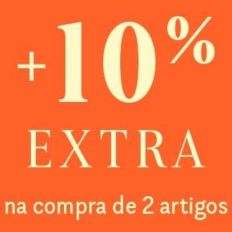 +10% EXTRA na compra de 2 artigos