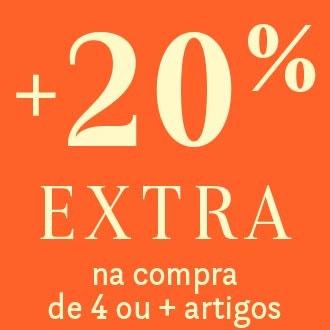 +20% EXTRA na compra de 4 ou + artigos