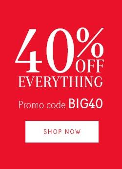 40% Off Everything - BIG40 - Brands version