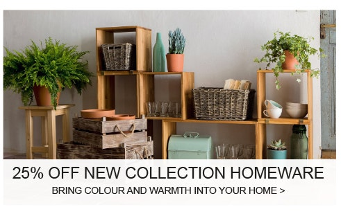 25% OFF New Collection Homeware