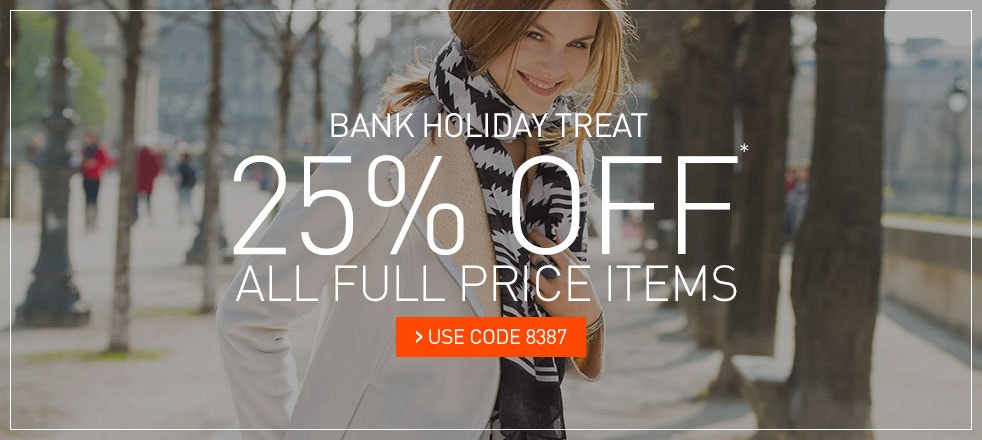 Bank Holiday Treat, 25% off* all full price items including brands - use code 8387