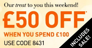 �50 off* �100 Use Code 8431 > Shop Now