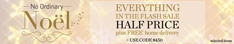 Everything in sale half price plus free* home delivery > Shop Now