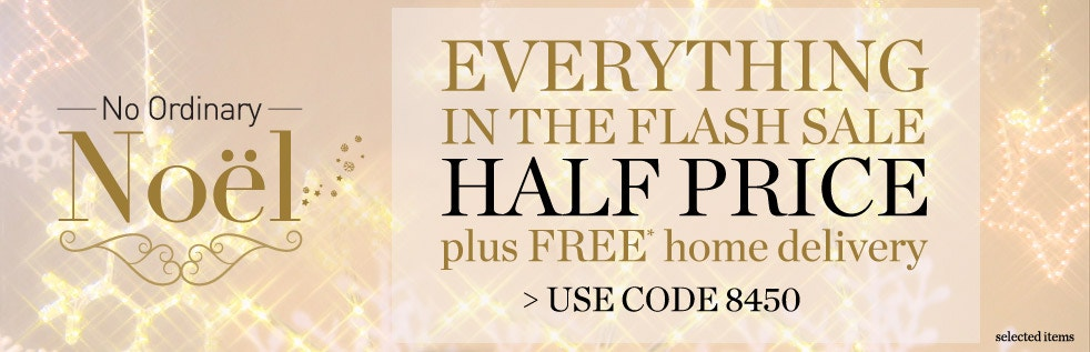 Everything in sale half price plus free* delivery > Shop Now