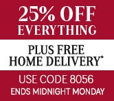 25% off everything plus free home delivery, ends midnight Monday