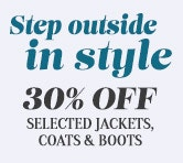 30% off selected Jackets, Coats and Boots