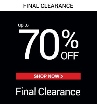 Final Clearance, Up to 70% off