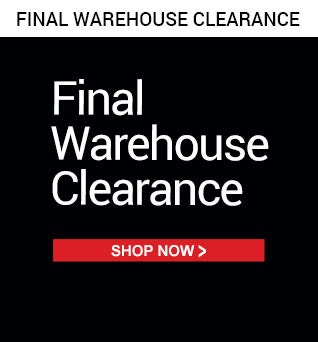 Final Warehouse Clearance > Shop Now