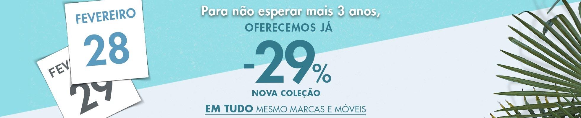Oferecemos já 29%* de desconto em tudo